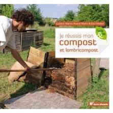 Je réussi mon compost et lombricompost