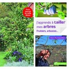 J'apprends à tailler mes arbres fruitiers et arbustes...