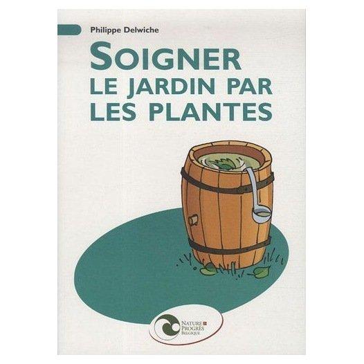 Soignez le jardin par les plantes