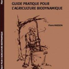 Guide Pratique de la Bio-dynamie