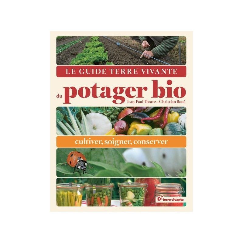 Le guide terre vivante du potager bio for Potager bio