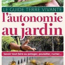 Guide Terre Vivante de l'autonomie au jardin