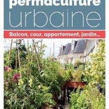 Le guide de la permaculture urbaine