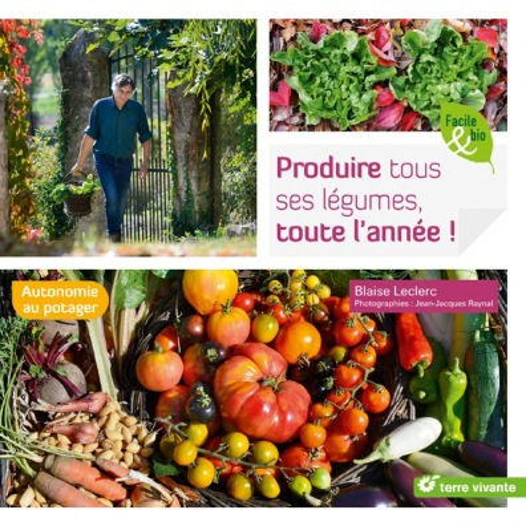 Produire tous ses légumes toute l'année