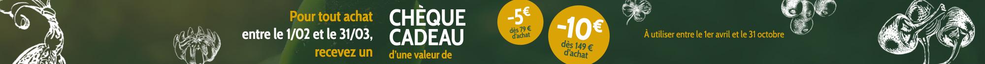 Recevez jusqu'à 10€ pour toute commande avant le 31 mars !